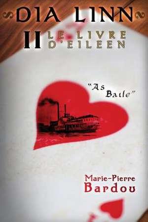 Dia Linn - II - Le Livre d'Eileen de Marie-Pierre Bardou