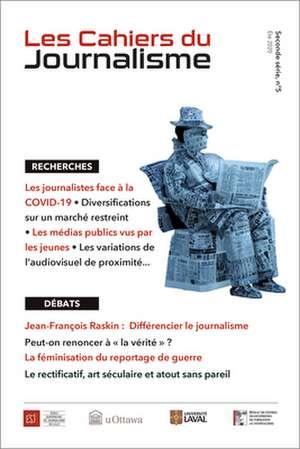 Les Cahiers du journalisme: Volume 2, numéro 5 de Bertrand Labasse