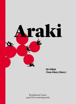 Nobuyoshi Araki: Hi-Nikki (Non-Diary Diary) de Nobuyoshi Araki