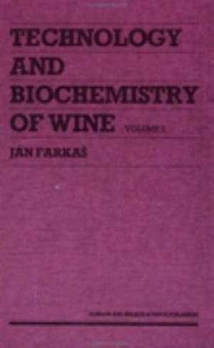 Technology and Biochemistry of Wine de Jan Farkas