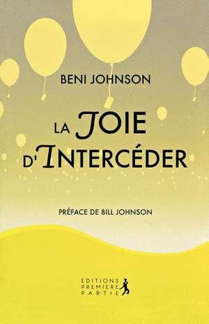 Happy Intercessor (French) de Beni Johnson