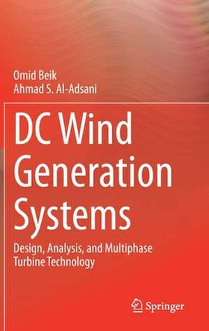 DC Wind Generation Systems: Design, Analysis, and Multiphase Turbine Technology de Omid Beik