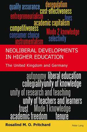 Neoliberal Developments in Higher Education de Rosalind M. O. Pritchard