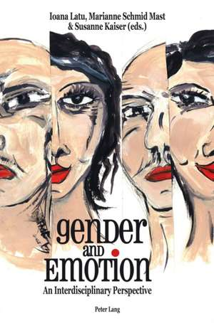 Gender and Emotion de Ioana Latu