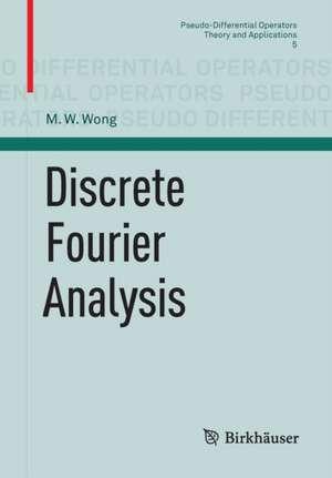 Discrete Fourier Analysis de M. W. Wong
