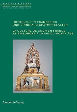 Hofkultur in Frankreich und Europa im Spaetmittelalter