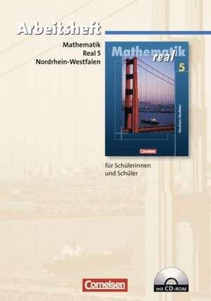 Mathematik real 5. Schuljahr - Arbeitsheft mit eingelegten Loesungen und CD-ROM. Realschule Nordrhein-Westfalen. Neubearbeitung 2005