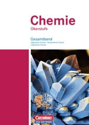 Chemie Oberstufe. Schuelerbuch. Gesamtband. OEstliche Bundeslaender und Berlin