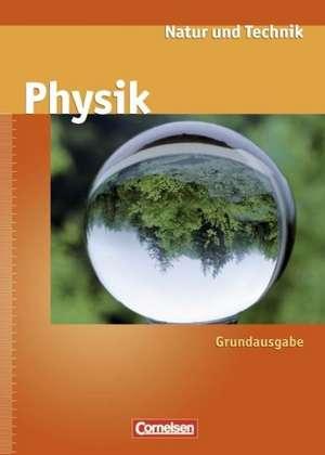 Natur und Technik - Physik Ab 7. Schuljahr. Schuelerbuch. Neue Ausgabe
