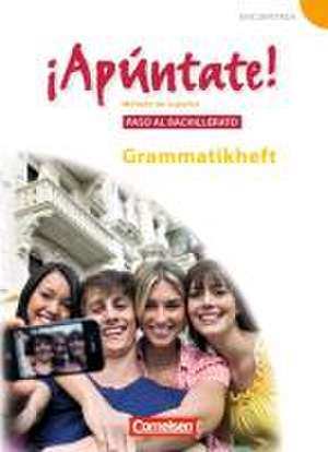 ¡Apúntate! - Ausgabe 2008 - Band 5 - Paso al bachillerato - Grammatisches Beiheft