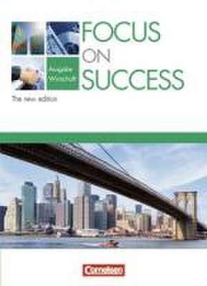 Focus on Success - Schuelerbuch - Wirtschaft - The New Edition