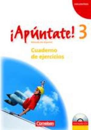 ¡Apúntate! - Ausgabe 2008 - Band 3 - Cuaderno de ejercicios inkl. CD