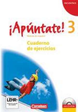 ¡Apúntate! - Ausgabe 2008 - Band 3 - Cuaderno de ejercicios inkl. CD-Extra