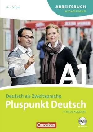 Pluspunkt Deutsch Der Integrationskurs Deutsch als Zweitsprache Ausgabe 2009 A1: Gesamtband Arbeitsbuch mit Loesungen und CD