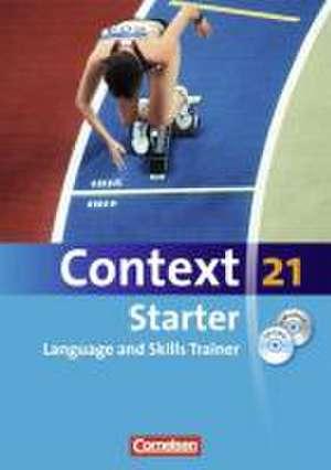 Context 21 - Starter. Language and Skills Trainer. Workbook mit e-Workbook und CD-Extra. e-Workbook mit Lernsoftware, Hoertexten und Vocabulary Sheets. Ohne Loesungsschluessel
