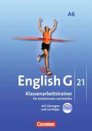 English G 21. Ausgabe A 6. Abschlussband 6-jährige Sekundarstufe I. Klassenarbeitstrainer mit Lösungen und Audios online de Timo Keller