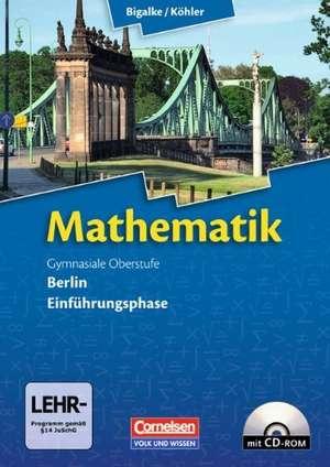Mathematik Gymnasiale Oberstufe Einfuehrungsphase Berlin. Schuelerbuch mit CD-ROM