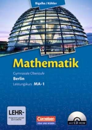 Mathematik Sekundarstufe II - Berlin - Neubearbeitung. Leistungskurs MA-1 - Qualifikationsphase - Schuelerbuch mit CD-ROM