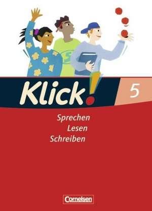 Klick! Deutsch. 5. Schuljahr. Sprechen, Lesen, Schreiben. Schuelerbuch. Westliche Bundeslaender