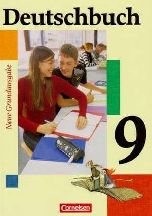 Deutschbuch - Neue Grundausgabe 9. Schuljahr. Schuelerbuch