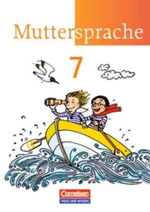 Muttersprache 7. Schuljahr. Schuelerbuch. OEstliche Bundeslaender und Berlin