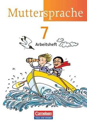 Muttersprache 7. Schuljahr. Arbeitsheft OEstliche Bundeslaender und Berlin