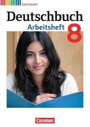Deutschbuch Gymnasium 8. Schuljahr. Arbeitsheft mit Loesungen. Allgemeine Ausgabe