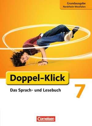 Doppel-Klick - Grundausgabe Nordrhein-Westfalen. 7. Schuljahr. Schuelerbuch