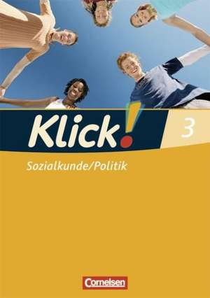 Klick! 3. Arbeitsheft Sozialkunde, Politik