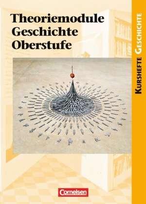 Kursheft Geschichte Theoriemodule Geschichte Oberstufe. Schuelerbuch
