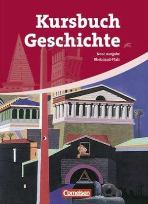 Kursbuch Geschichte. Neue Ausgabe. Schuelerbuch Rheinland-Pfalz