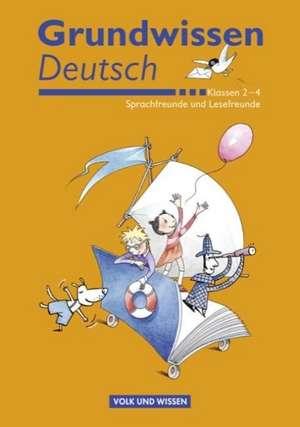Sprachfreunde / Lesefreunde Grundwissen Deutsch. Klassen 2-4. Schuelerbuch