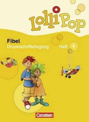 LolliPop Fibel. Druckschriftlehrgang. Neubearbeitung