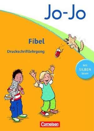 Jo-Jo Fibel - Aktuelle allgemeine Ausgabe. Druckschriftlehrgang