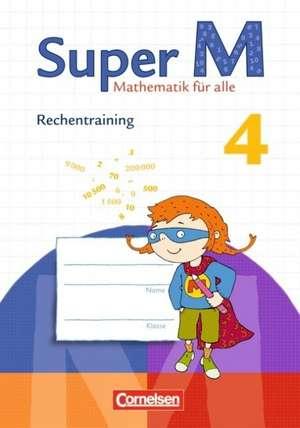 Super M 4. Schuljahr. Arbeitsheft Rechentraining