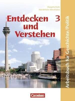 Entdecken und Verstehen. Geschichte und Politik 3. 9./10. Schuljahr. Schuelerbuch. Hauptschule Nordrhein-Westfalen