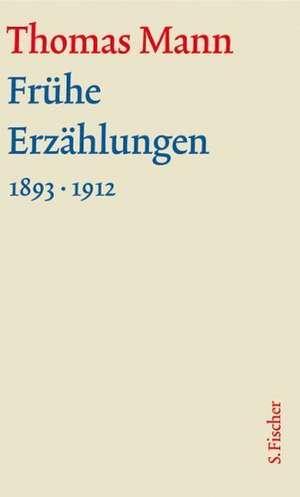 Fruehe Erzaehlungen. Grosse kommentierte Frankfurter Ausgabe