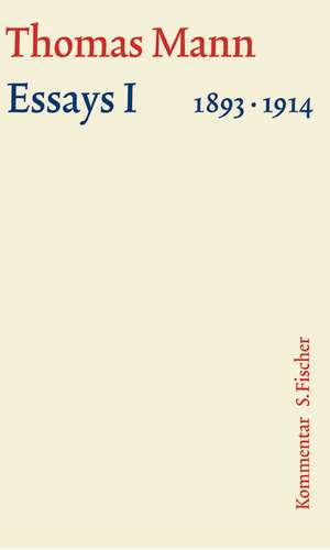Essays 01. Grosse kommentierte Frankfurter Ausgabe. Kommentarband