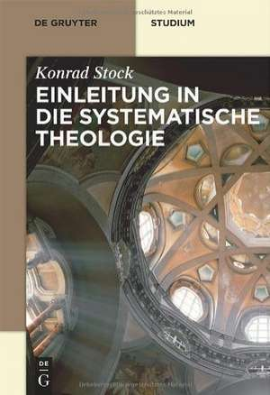 Einleitung in die Systematische Theologie de Konrad Stock