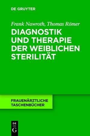 Diagnostik und Therapie der weiblichen Sterilitaet