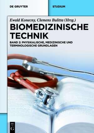 Biomedizinische Technik - Physikalische, medizinische und terminologische Grundlagen