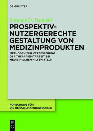 Prospektiv-nutzergerechte Gestaltung von Medizinprodukten