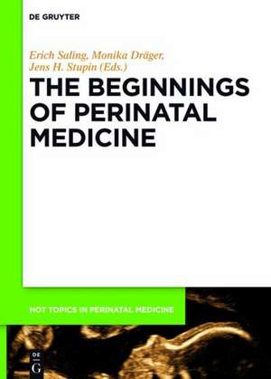 The Beginnings of Perinatal Medicine