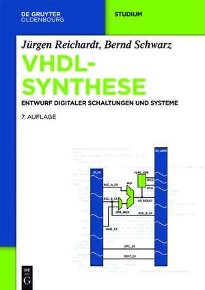 VHDL-Synthese: Entwurf digitaler Schaltungen und Systeme de Jürgen Reichardt