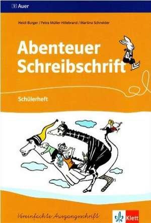 Abenteuer Schreibschrift. Vereinfachte Ausgangsschrift. Schuelerheft fuer Rechtshaender