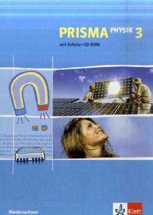 Prisma Physik. Neubearbeitung. Schuelerbuch 9./10. Schuljahr mit CD-ROM. Ausgabe fuer Niedersachsen