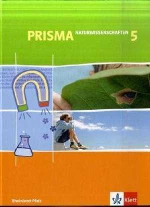 Prisma 5. Schuljahr Naturwissenschaftliches Arbeiten. Schuelerbuch. Rheinland-Pfalz