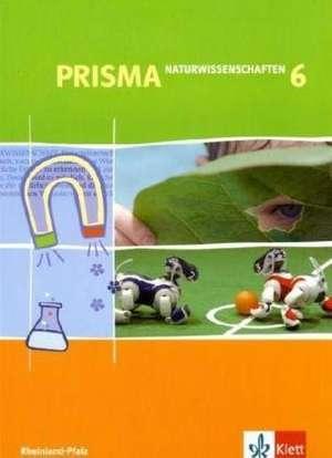 Prisma Naturwissenschaften fuer Rheinland-Pfalz. Schuelerband 6. Schuljahr