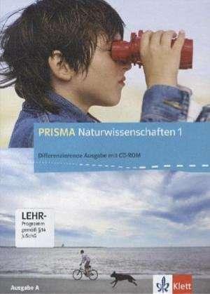 Prisma Naturwissenschaften 1 - Ausgabe A. Schuelerbuch mit Schueler-CD-ROM 5./6. Schuljahr