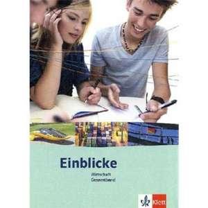 Einblicke Wirtschaft. Schuelerbuch Gesamtband 7.-10. Schuljahr. Ausgabe fuer Niedersachsen